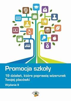 Promocja szkoły - 19 działań, które poprawią wizerunek Twojej szkoły - Małgorzata Celuch - ebook