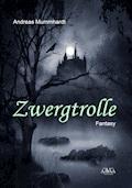 Zwergtrolle - Andreas Mummhardt - E-Book