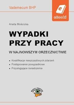 Wypadki przy pracy w najnowszym orzecznictwie - Aneta Mościcka - ebook