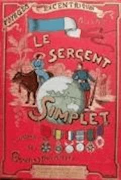Le Sergent Simplet a travers les colonies françaises - Voyages excentriques Volume II - Paul  d'Ivoi - ebook