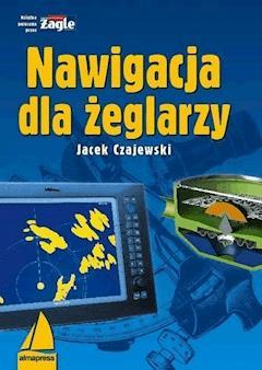 Nawigacja dla żeglarzy - Jacek Czajewski - ebook