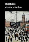 Zimowe królestwo - Philip Larkin - ebook