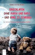 Einschlafen ohne Mama und Papa - und ohne zu schreien - Bianca Oster-Petry - E-Book