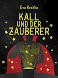 Kall und der Zauberer - Eva Rechlin - E-Book