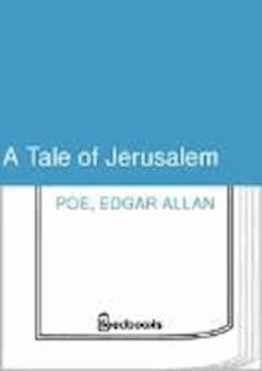 A Tale of Jerusalem - Edgar Allan Poe - ebook