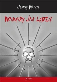 Wampiry Jak Ludzie - Johnny Walker - ebook