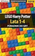 "LEGO Harry Potter Lata 1-4 - poradnik do gry - Artur ""Arxel"" Justyński - ebook"