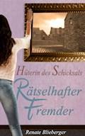 Hüterin des Schicksals - Rätselhafter Fremder - Renate Blieberger - E-Book