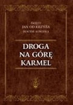 Droga na górę Karmel - Św. Jan od Krzyża - ebook