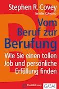 Vom Beruf zur Berufung - Stephen R. Covey - E-Book