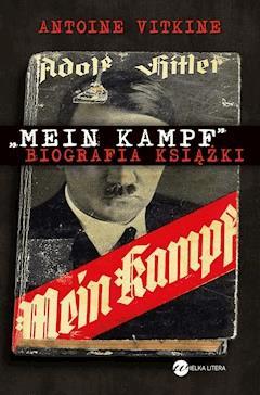 """Mein Kampf"". Biografia książki - Antoine Vitkine - ebook"