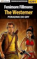 "Fenimore Fillmore: The Westerner - poradnik do gry - Bartek ""Bartolomeo"" Czajkowski - ebook"