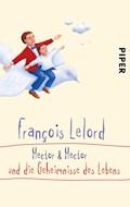 Hector & Hector und die Geheimnisse des Lebens - François Lelord - E-Book
