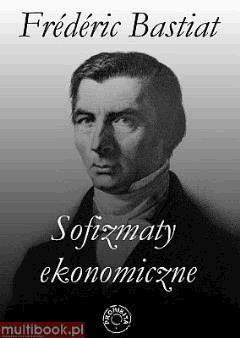 Sofizmaty ekonomiczne - Frederic Bastiat - ebook