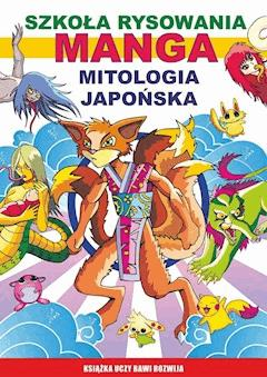 Szkoła rysowania. Manga. Mitologia japońska - Mateusz Jagielski - ebook