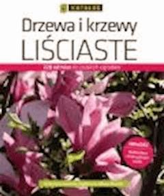 Drzewa i krzewy liściaste. Katalog - Katarzyna Łazucka-Cegłowska, Maciej Mynett - ebook