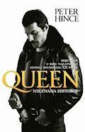 Queen. Nieznana historia - Peter Hince - ebook