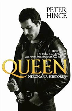 Queen. Nieznana historia - Peter Hince - ebook