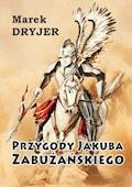 Przygody Jakuba Zabużańskiego - Marek Dryjer - ebook