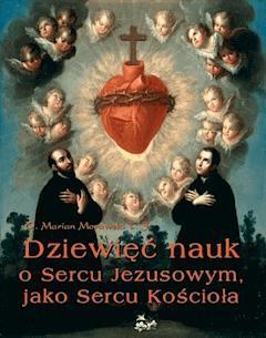 Dziewięć nauk o Sercu Jezusowym, jako Sercu Kościoła - Marian Morawski - ebook