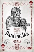 Dancing Jax - Finale - Robin Jarvis - E-Book