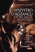 Wszystko o różańcu, który może wszystko - Wincenty Łaszewski - ebook