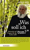 """""""Was soll ich tun?"""" - Anselm Grün - E-Book"""