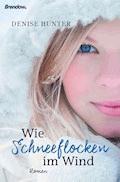 Wie Schneeflocken im Wind - Denise Hunter - E-Book