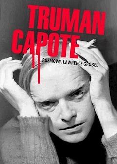 Truman Capote. Rozmowy - Lawrence Grobel - ebook