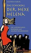 Das Schicksal der Hexe Helena - Matthias Kessler - E-Book