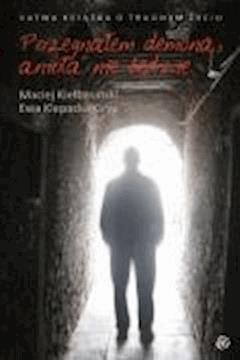 Pożegnałem demona, anioła nie będzie - Ewa Klepacka-Gryz, Maciej Kiełbasiński - ebook