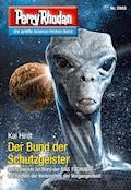 Perry Rhodan 2903: Der Bund der Schutzgeister (Heftroman) - Kai Hirdt - E-Book