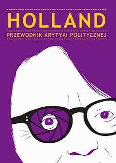 Holland. Przewodnik Krytyki Politycznej - Opracowanie zbiorowe - ebook