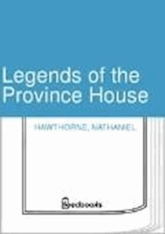 Legends of the Province House - Nathaniel Hawthorne - ebook
