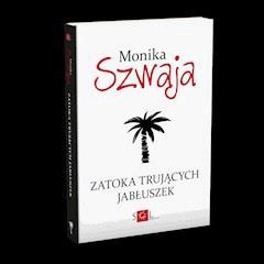 Zatoka trujących jabłuszek - Monika Szwaja - ebook