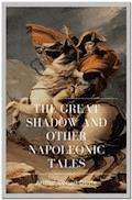 The Great Shadow and Other Napoleonic Tales - Arthur Conan Doyle - E-Book