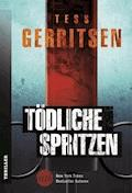 Tödliche Spritzen - Tess Gerritsen - E-Book
