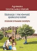 Edukacja i (nie)równość społeczna kobiet - Agnieszka Gromkowska-Melosik - ebook