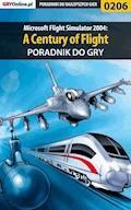 "Microsoft Flight Simulator 2004: A Century of Flight - poradnik do gry - Adrian ""Red Scorpion"" Napieralski - ebook"