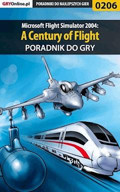 "Microsoft Flight Simulator 2004: A Century of Flight - poradnik do gry - Adrian ""Red Scorpion"" Napieralski - ebook"