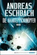 Die Haarteppichknüpfer - Andreas Eschbach - E-Book