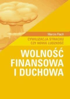 Wolność finansowa i duchowa - Marcin Flach - ebook