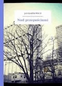 Nad przepaściami - Kasprowicz, Jan - ebook