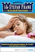 Dr. Stefan Frank 2479 - Arztroman - Stefan Frank - E-Book