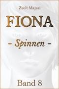 Fiona - Spinnen (Band 8 der Fantasy-Saga) - Zsolt Majsai - E-Book