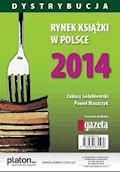 Rynek książki w Polsce 2014. Dystrybucja - Łukasz Gołębiewski, Paweł Waszczyk - ebook
