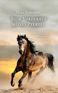Beim Vorderhuf meines Pferdes - Petra Hartmann - E-Book