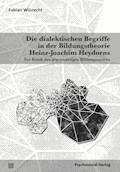 Die dialektischen Begriffe in der Bildungstheorie Heinz-Joachim Heydorns - Fabian Wilsrecht - E-Book
