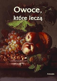 Owoce, które leczą - Artur Bielowski - ebook