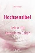 Hochsensibel - Leben mit besonderen Gaben - Zora Gienger - E-Book
